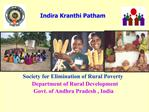 Society for Elimination of Rural Poverty  Department of Rural Development   Govt. of Andhra Pradesh , India
