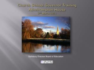 Church School Governor Training  Athelhampton House 2nd March 2011