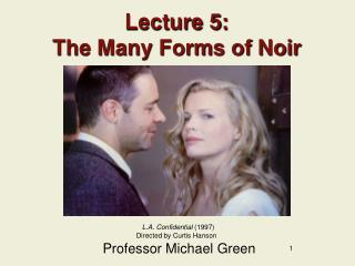 Lecture 5: The Many Forms of Noir