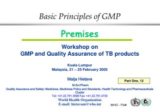 Premises  Workshop on GMP and Quality Assurance of TB products  Kuala Lumpur Malaysia, 21   25 February 2005  Maija Hiet