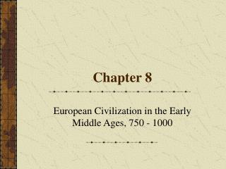 European Civilization in the Early Middle Ages, 750 - 1000