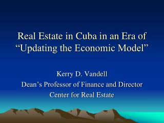 Real Estate in Cuba in an Era of   Updating the Economic Model