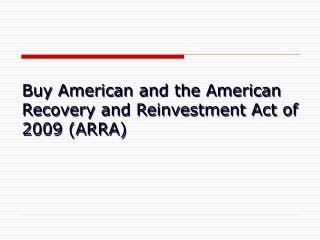 Buy American and the American Recovery and Reinvestment Act of 2009 ARRA