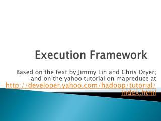 Execution Framework