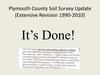 Plymouth County Soil Survey Update Extensive Revision 1990-2010