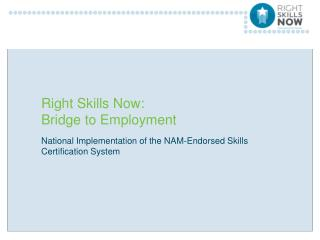 Right Skills Now:  Bridge to Employment