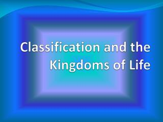 Classification and the Kingdoms of Life
