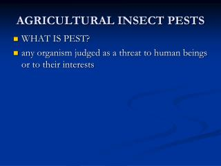 AGRICULTURAL INSECT PESTS