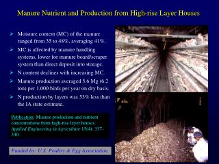 Moisture content MC of the manure ranged from 35 to 48, averaging 41. MC is affected by manure handling systems, lower f
