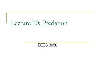 Lecture 10: Predation