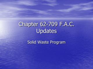Chapter 62-709 F.A.C. Updates