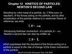 Chapter 12   KINETICS OF PARTICLES: NEWTON S SECOND LAW