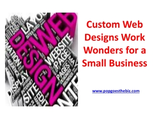 Custom Web Designs Work Wonders for a Small Business