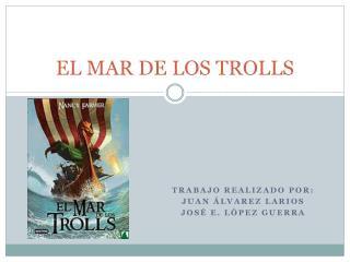 EL MAR DE LOS TROLLS
