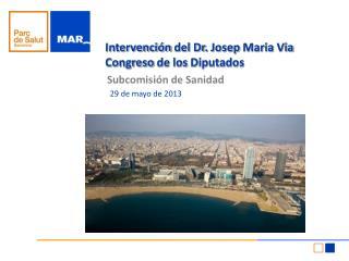 Intervenci n del Dr. Josep Maria Via Congreso de los Diputados