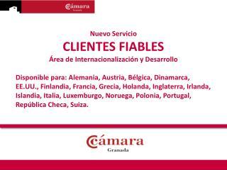 Nuevo Servicio  CLIENTES FIABLES  rea de Internacionalizaci n y Desarrollo  Disponible para: Alemania, Austria, B lgica,