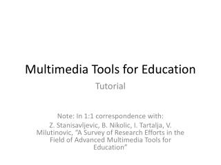 Multimedia Tools for Education