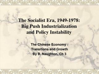 The Socialist Era, 1949-1978: Big Push Industrialization  and Policy Instability