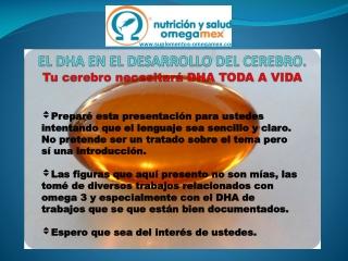 LA IMPORTANCIA  DEL DHA EN EL DESARROLLO DEL CEREBRO.