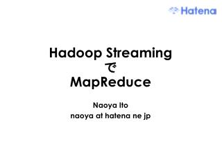 Hadoop Streaming  MapReduce