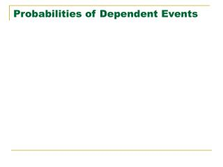 Probabilities of Dependent Events