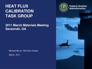 HEAT FLUX CALIBRATION  TASK GROUP  2011 March Materials Meeting Savannah, GA