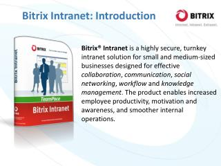 Bitrix  Intranet is a highly secure, turnkey intranet solution for small and medium-sized businesses designed for effect