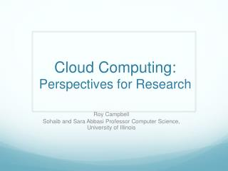 Cloud Computing:  Perspectives for Research
