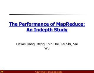 The Performance of MapReduce: An Indepth Study