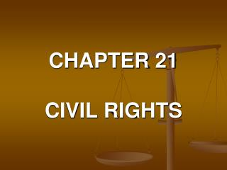CHAPTER 21   CIVIL RIGHTS