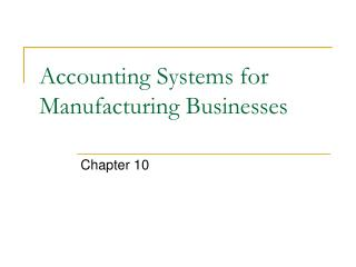 Accounting Systems for Manufacturing Businesses