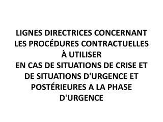 LIGNES DIRECTRICES CONCERNANT LES PROC DURES CONTRACTUELLES   UTILISER EN CAS DE SITUATIONS DE CRISE ET DE SITUATIONS DU