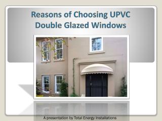Reasons of choosing double glazed windows