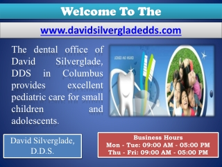 Baby Dentist Columbus- Pediatric Dentist For Kids- David Sil