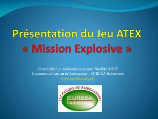 Pr sentation du Jeu ATEX   Mission Explosive