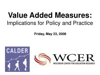 value added measures: implications for policy and practice