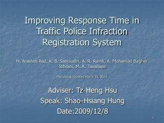Improving Response Time in Traffic Police Infraction Registration System  H. Arasteh Rad, K. B. Samsudin, A. R. Ramli, A