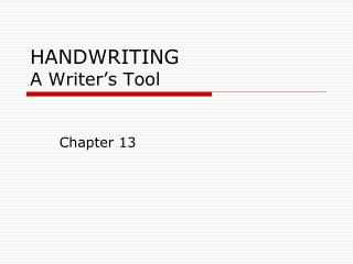 HANDWRITING A Writer s Tool
