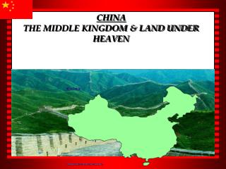 CHINA  THE MIDDLE KINGDOM  LAND UNDER HEAVEN