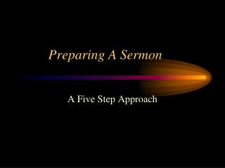 Preparing A Sermon