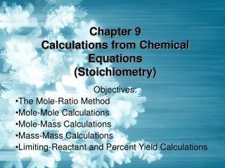 Chapter 9 Calculations from Chemical Equations Stoichiometry