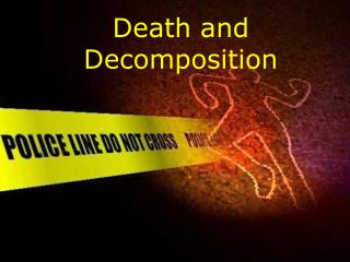 Death and Decomposition