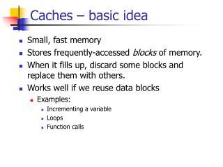 Caches   basic idea