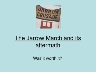 The Jarrow March and its aftermath