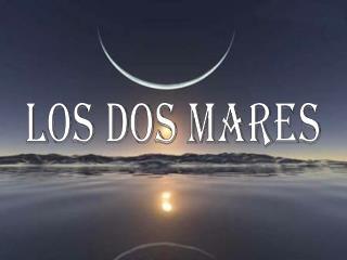 LOS DOS MARES