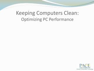 keeping computers clean: optimizing pc performance