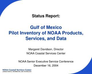 Status Report:  Gulf of Mexico  Pilot Inventory of NOAA Products, Services, and Data