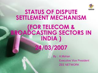 status of dispute settlement mechanism  for telecom  broadcasting sectors in india  24
