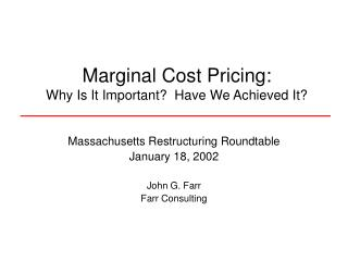 Marginal Cost Pricing:  Why Is It Important  Have We Achieved It