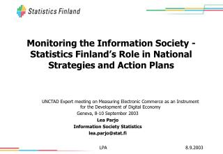 Monitoring the Information Society - Statistics Finland s Role in National Strategies and Action Plans